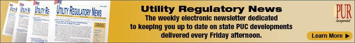 Utility Regulatory News - State & Federal Regulatory Decisions